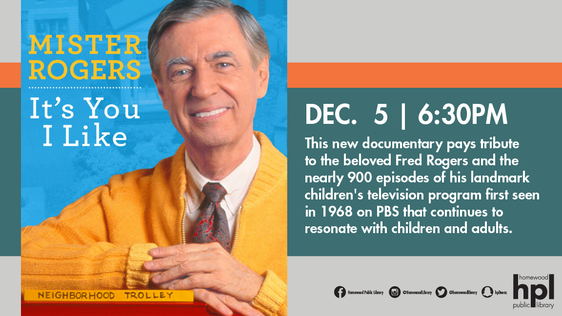 Mister Rogers It S You I Like Documentary Homewood Public Library